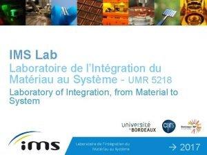 IMS Laboratoire de lIntgration du Matriau au Systme