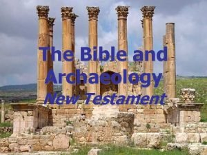 The Bible and Archaeology New Testament Archaeology Word
