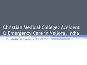 Christian Medical College Accident Emergency Care in Vellore