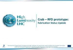 Crab RFD prototype Fabrication Status Update The Hi