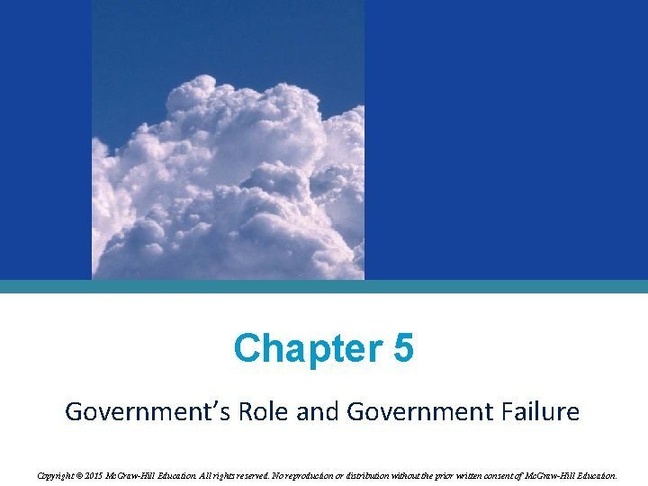 Chapter 5 Governments Role and Government Failure Copyright