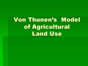 Von Thunens Model of Agricultural Land Use Land