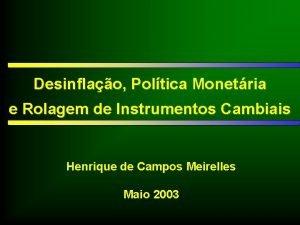 Desinflao Poltica Monetria e Rolagem de Instrumentos Cambiais