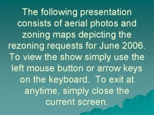 The following presentation consists of aerial photos and