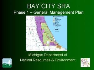 BAY CITY SRA Phase 1 General Management Plan