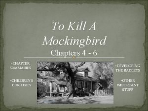 To Kill A Mockingbird Chapters 4 6 CHAPTER