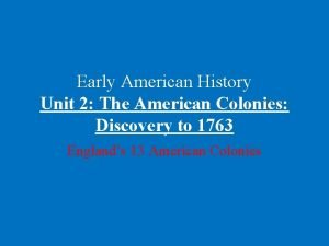 Early American History Unit 2 The American Colonies