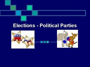 Elections Political Parties What is a political party