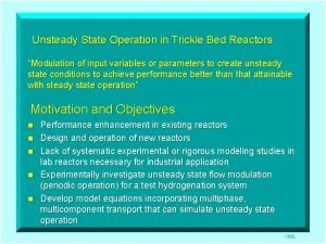 Unsteady State Operation in Trickle Bed Reactors Modulation