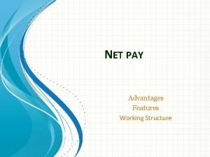 NET PAY Advantages Features Working Structure Advantages Redback
