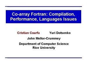 Coarray Fortran Compilation Performance Languages Issues Cristian Coarfa