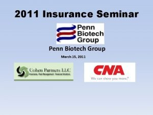 2011 Insurance Seminar Penn Biotech Group March 15