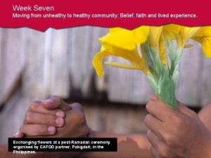 Week Seven Moving from unhealthy to healthy community