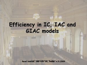 Efficiency in IC IAC and GIAC models Pavel