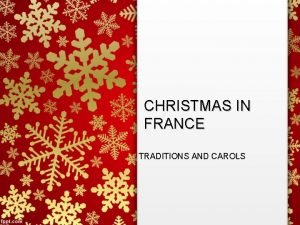 CHRISTMAS IN FRANCE TRADITIONS AND CAROLS CHRISTMAS IN
