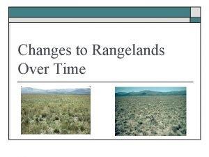 Changes to Rangelands Over Time Range Change Factors