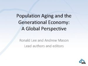 Population Aging and the Generational Economy A Global