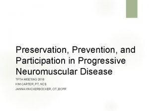 Preservation Prevention and Participation in Progressive Neuromuscular Disease