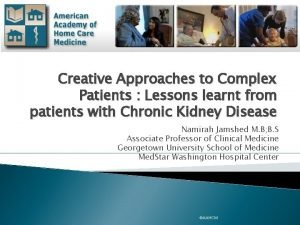 Creative Approaches to Complex Patients Lessons learnt from