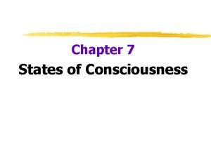 Chapter 7 States of Consciousness Psychology and Consciousness