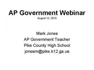 AP Government Webinar August 12 2010 Mark Jones
