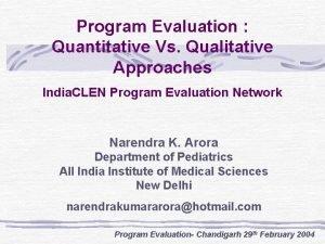 Program Evaluation Quantitative Vs Qualitative Approaches India CLEN