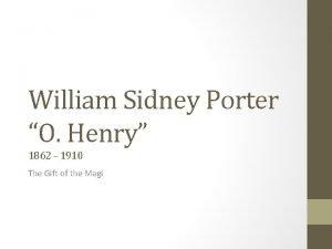 William Sidney Porter O Henry 1862 1910 The