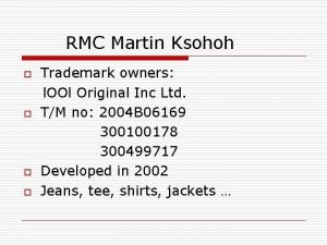 RMC Martin Ksohoh o o Trademark owners l