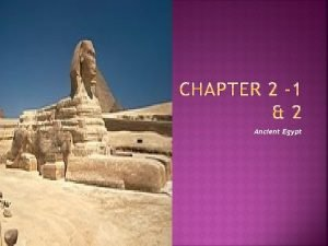 Ancient Egypt Current Day Egypt Geography of the