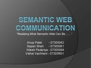 SEMANTIC WEB COMMUNICATION Realizing What Semantic Web Can