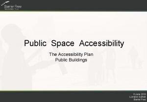 Public Space Accessibility The Accessibility Plan Public Buildings