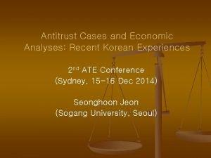 Antitrust Cases and Economic Analyses Recent Korean Experiences