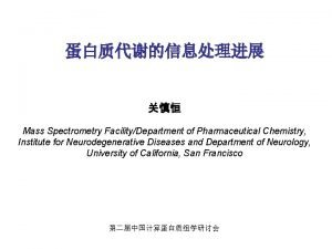 Neurosciences Research Building Mass Spectrometry FacilityDepartment of Pharmaceutical