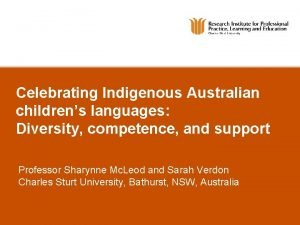 Celebrating Indigenous Australian childrens languages Diversity competence and