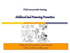 Child care provider training childhood lead Poisoning Prevention