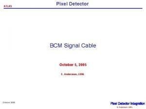 ATLAS Pixel Detector BCM Signal Cable October 5