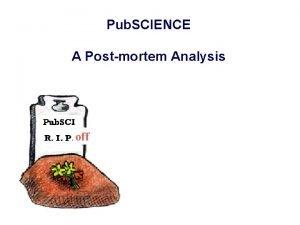Pub SCIENCE A Postmortem Analysis off Pub SCIENCE