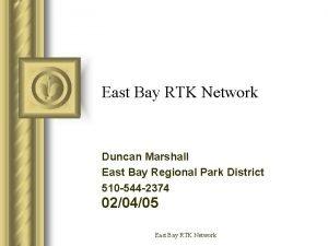 East Bay RTK Network Duncan Marshall East Bay