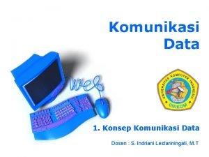 Komunikasi Data 1 Konsep Komunikasi Data Dosen S