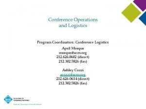 Conference Operations and Logistics Program Coordinators Conference Logistics