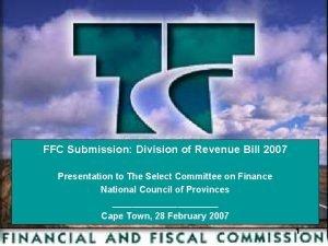 FFC Submission Division of Revenue Bill 2007 Presentation