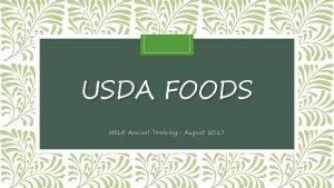USDA FOODS NSLP Annual Training August 2017 USDA