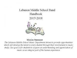 Lebanon Middle School Band Handbook 2017 2018 Mission