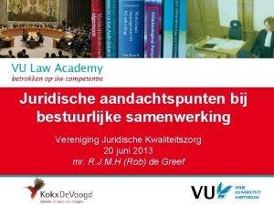 Juridische aandachtspunten bij bestuurlijke samenwerking Vereniging Juridische Kwaliteitszorg
