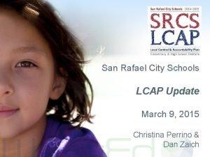 San Rafael City Schools LCAP Update March 9
