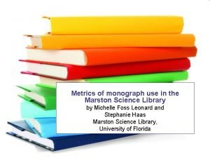 Metrics of monograph use in the Marston Science