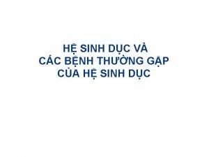 H SINH DC V CC BNH THNG GP
