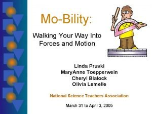 MoBility Walking Your Way Into Forces and Motion