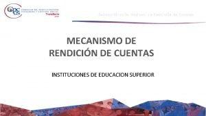 Subcoordinacin Nacional de Rendicin de Cuentas MECANISMO DE