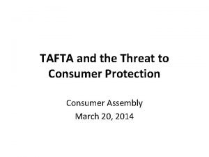 TAFTA and the Threat to Consumer Protection Consumer